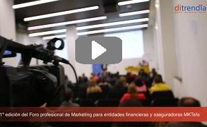 Vídeo resumen del 11º Foro Profesional de Marketing y Ventas para Entidades Financieras y Aseguradoras #MKTefa organizado por ditrendia