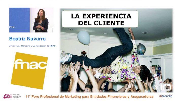 Ponencia de Beatriz Navarro, Directora de Marketing y Comunicación de FNAC, en el MKTefa