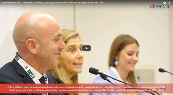 Vídeo resumen del 13 Foro de Marketing y Ventas para entidades financieras y aseguradoras MKTefa