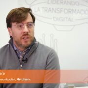 Testimonial de Pablo Herrero, Responsable de Marketing y Comunicación, Merchbanc